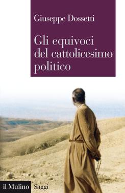 copertina Gli equivoci del cattolicesimo politico