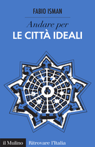 Discover the Ideal Cities of Italy