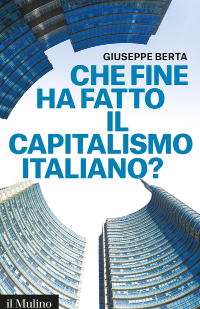 Cover Che fine ha fatto il capitalismo italiano?