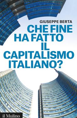 copertina Che fine ha fatto il capitalismo italiano?