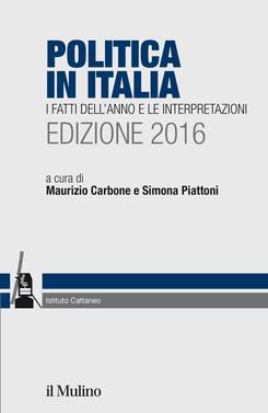 copertina Politica in Italia. I fatti dell'anno e le interpretazioni. Edizione 2016