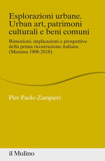 Cover Esplorazioni urbane. Urban art, patrimoni culturali e beni comuni