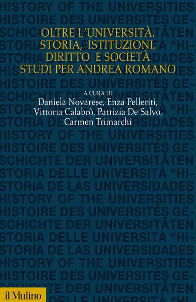 Cover Oltre l'Università. Storia, istituzioni, diritto e società, studi per Andrea Romano