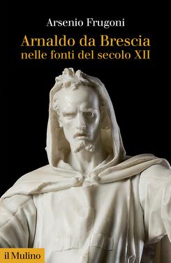 copertina Arnaldo da Brescia nelle fonti del secolo XII